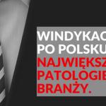 Windykacja po polsku. Największe patologie branży.